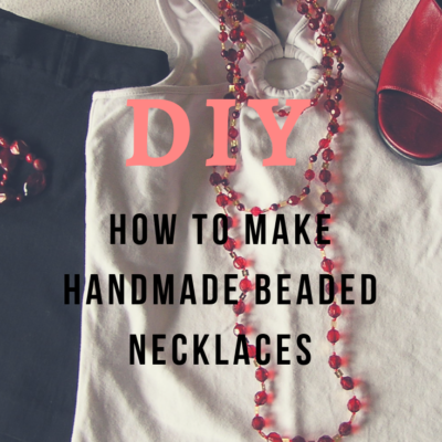 DIY: How To Make Handmade Beaded Necklaces