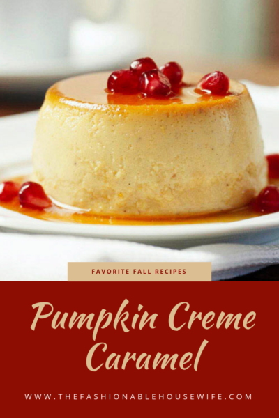 Favorite Fall Recipes: Pumpkin Creme Caramel