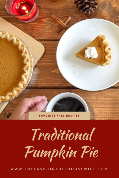 Favorite Fall Recipes: Traditional Pumpkin Pie