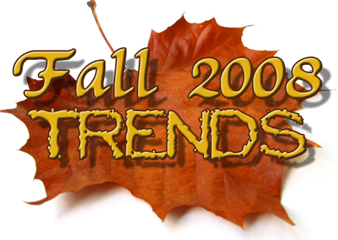 Fall 2008 & Winter 2009 Trends Roundup