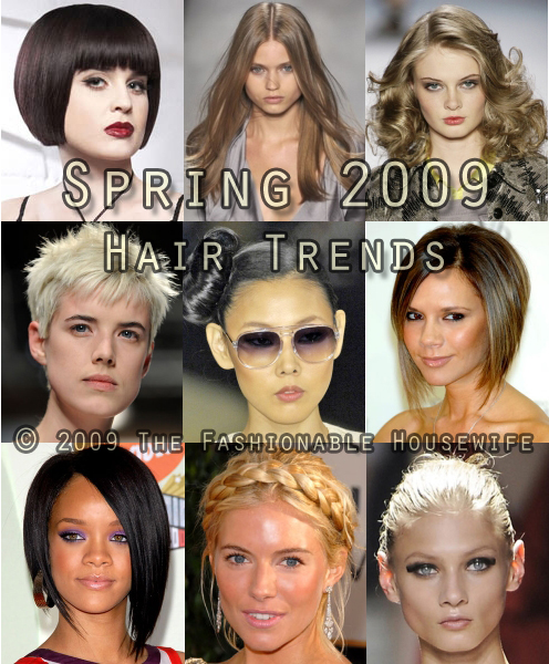Here are the Spring 2009 Hair Styles for Women: