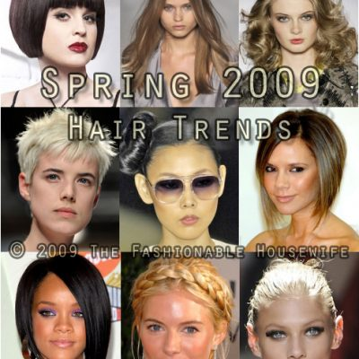 Spring & Summer 2009 Hairstyles, Hair Trends, & Hair Cuts