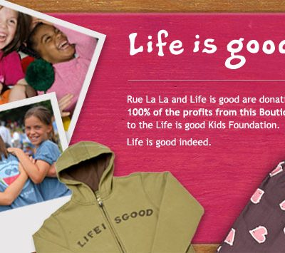 RueLaLa Gives Back With 'Life Is Good' Boutique