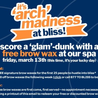 Get A FREE Brow Wax At Bliss Spas 'Arch' Madness Event!