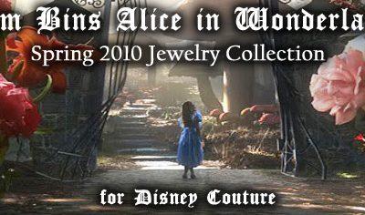 Tom Binns for Disney Couture – Alice in Wonderland Jewelry!