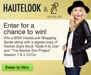 HauteLook and Rachel Zoe Want to Take You Shopping!