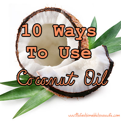 10 Ways To Use Coconut Oil!