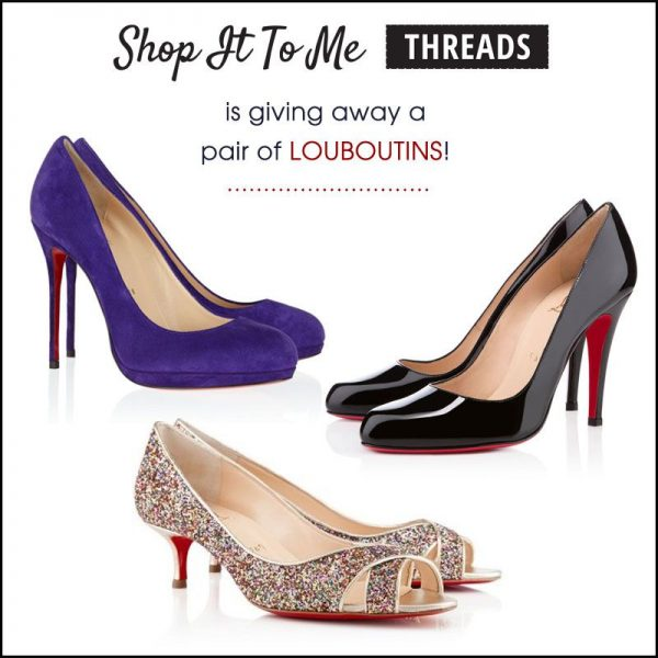 Enter To Win Louboutin's from Shop It To Me Threads!
