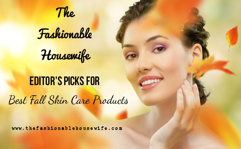 fall skin care picks