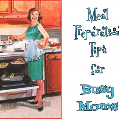 Meal Preparation Tips for Busy Moms