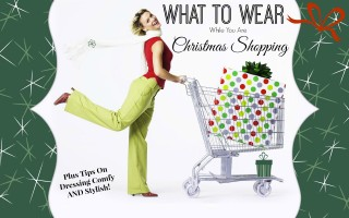 What To Wear While Christmas Shopping