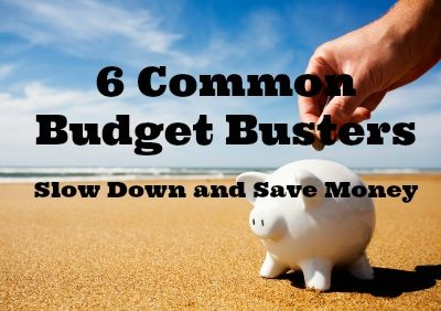 6 Common Budget Busters: Slow Down and Save Money