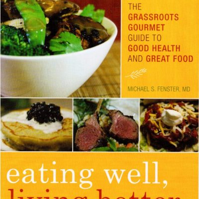 Eating Well, Living Better – Isn't That What Everyone Wants?!