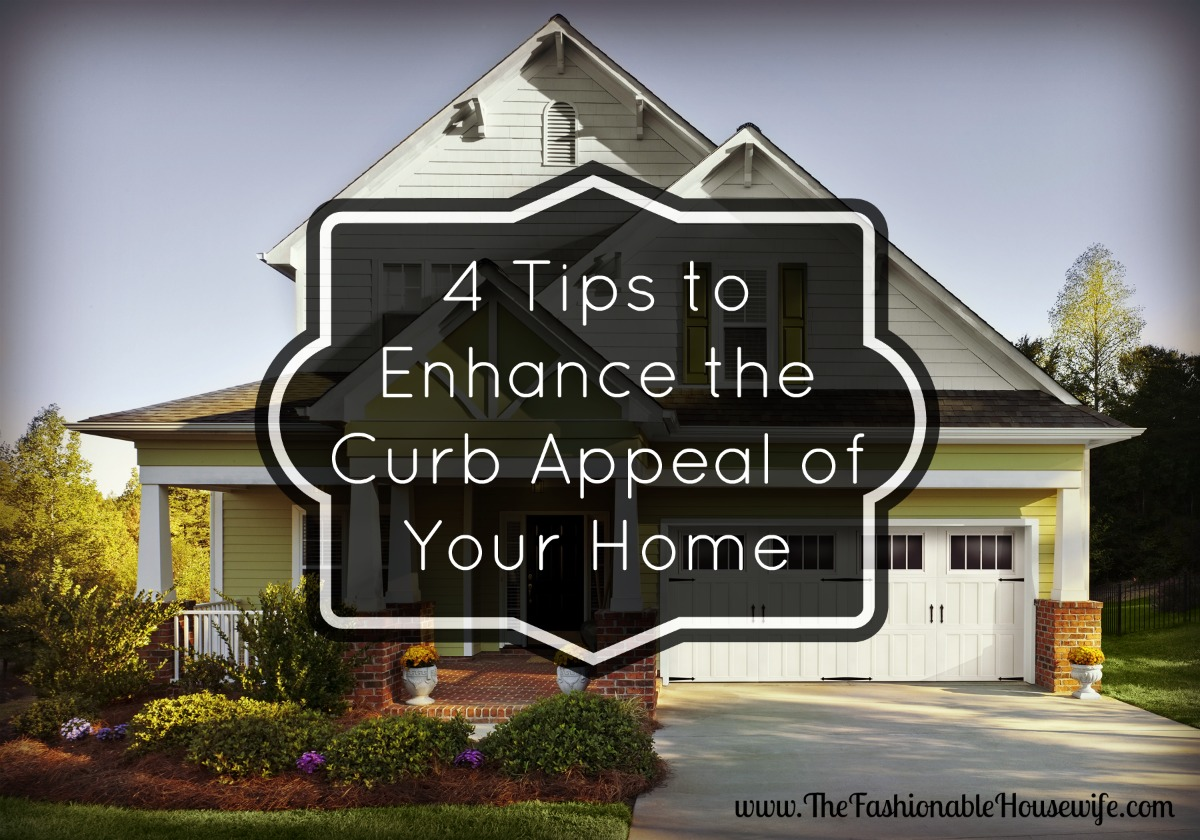 4 Tips to Enhance the Curb Appeal of Your Home