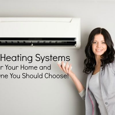 Top 5 Heating Systems for Your Home and Which One You Should Choose