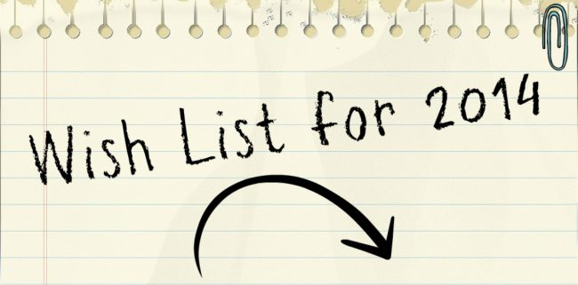 Ultimate Wish List For 2014