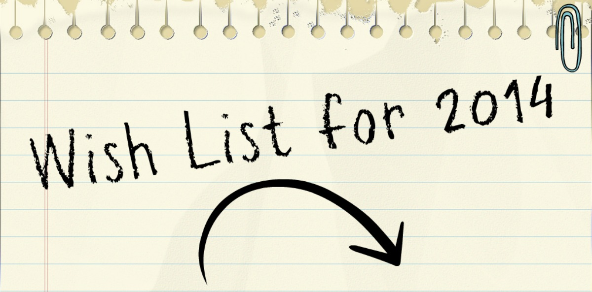 wish list for 2014