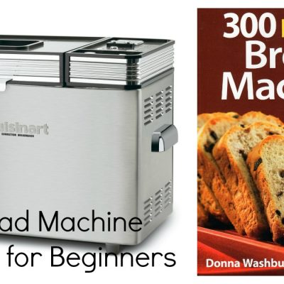 Spare the Elbow Grease: Bread Machine Basics for Beginners