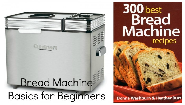 Bread Machine Basics for Beginners