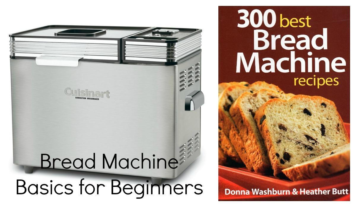 Bread Machine Basics for Beginners