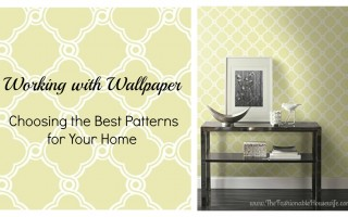 Working with Wallpaper: Choosing the Best Patterns for Your Home