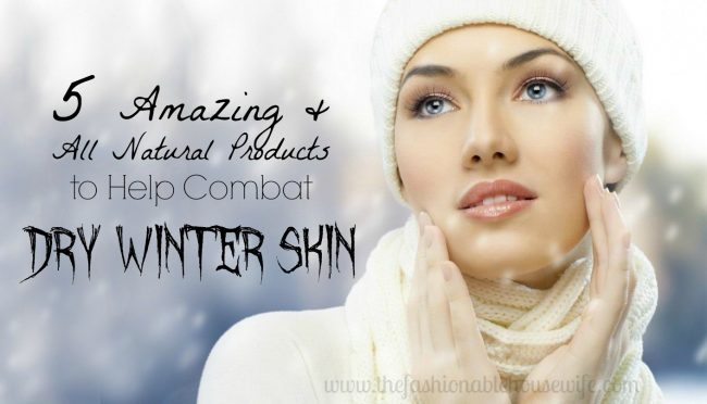 5 All Natural Products to Combat Dry Winter Skin