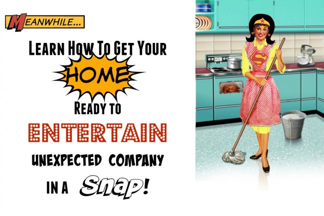 Get Your Home Ready to Entertain Company in a Snap