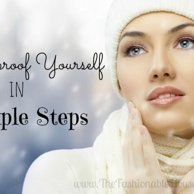 From Head to Toes: Winterproof Yourself in 7 Simple Steps