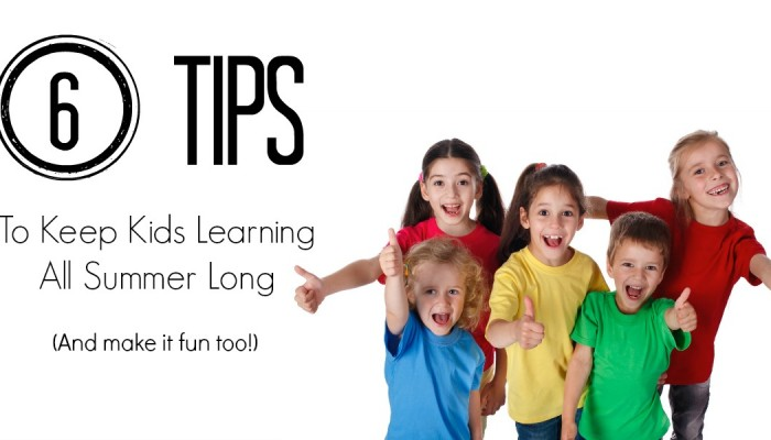 6 tips to Keep Kids Learning All Summer Long
