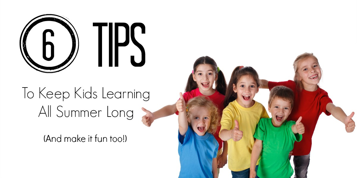 7c70e8b657e 6 Tips to Keep Kids Learning All Summer Long - The Fashionable Housewife