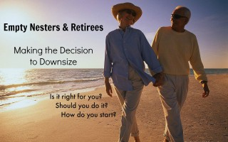 Empty Nesters and Retirees Making the Decision to Downsize