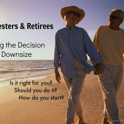 Empty Nesters and Retirees: Making the Decision to Downsize