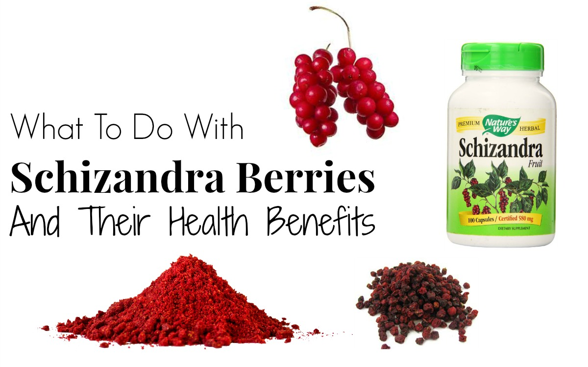 What To Do With Schizandra Berries And Their Health Benefits