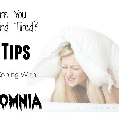 Are You Beyond Tired? 6 Tips For Coping With Insomnia  #BeyondTired #IC #AD