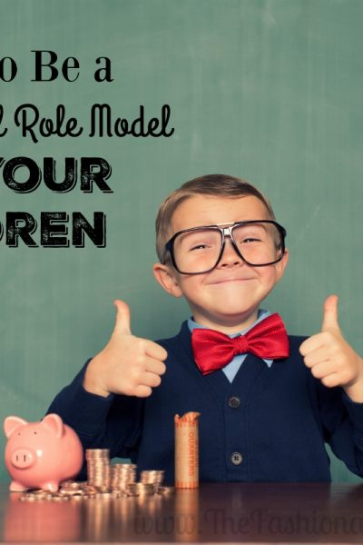 6 Ways to Be a Financial Role Model for Your Children