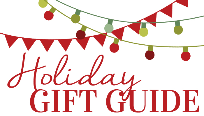 2015 Holiday Gift Guide – Our Top Picks