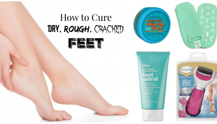 How To Cure Dry, Rough or Cracked Feet