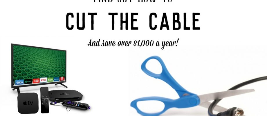 It's Time To Cut The Cable And Save!