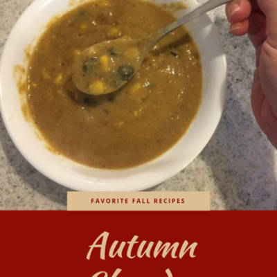 Favorite Fall Recipes: Autumn Chowder (Dairy-Free Option)