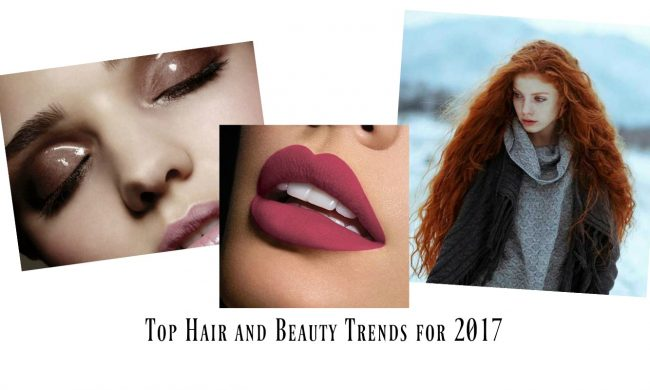 Top Hair and Beauty Trends for 2017