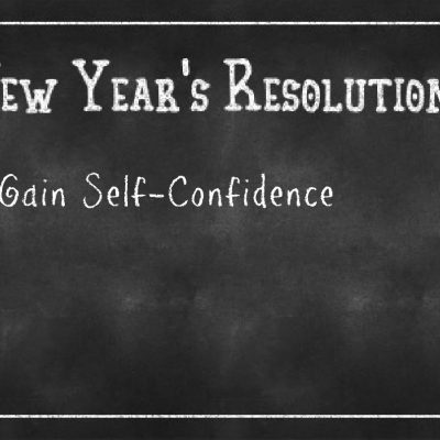 New Year's Resolution: Gain Self-Confidence