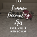 10 Summer Decorating Tips For Your Bedroom