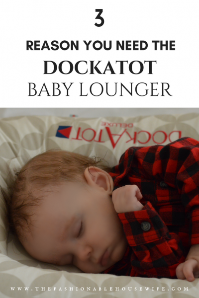 3 Reasons You Need The DockATot Baby Lounger