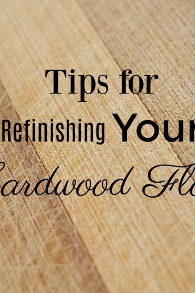 Tips for Refinishing Your Hardwood Floors