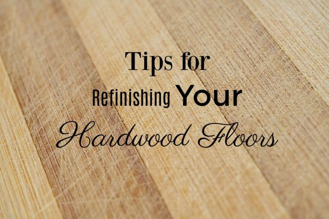 Tips for Refinishing Your Hardwood Floors