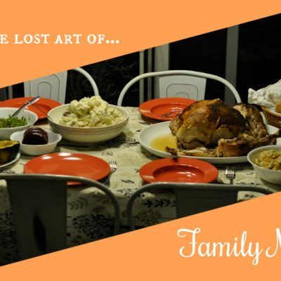 Home Life: Reviving the Lost Art of the Family Mealtime