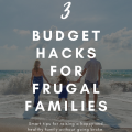 3 Budget Hacks for Frugal Families