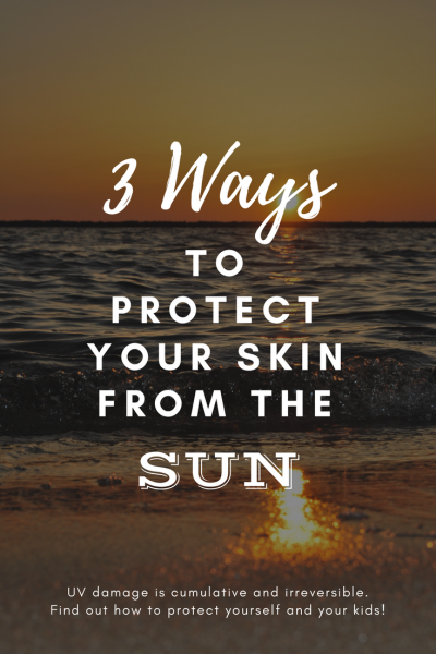 3 Ways To Protect Your Skin From The Sun