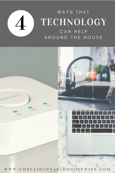 4 Ways That Technology Can Help Around The House