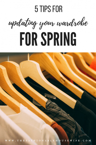 5 Tips For Updating Your Closet For Spring